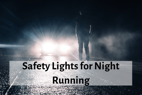 Top Safety Lights for Night Running