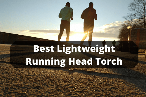 Best Lightweight Running Head Torch - Head Torch Guide